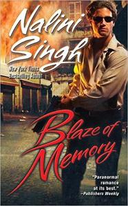 Blaze of Memory - Nalini Singh :: NYT bestselling author