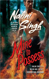 Mine to Possess - Nalini Singh :: NYT bestselling author